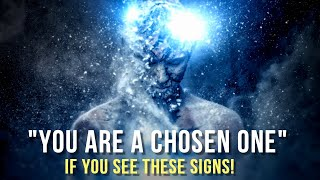 """""""You are A CHOSEN ONE"""" (if you have these signs)"""