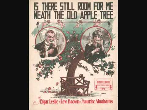 Is There Still Room For Me 'Neath The Old Apple Tree (1916) (Song) by Albert Campbell, Arthur Collins, Henry Burr,  and John H. Meyer