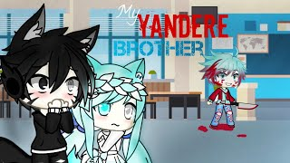 My Yandere Brother | Gacha Life Series | S1 Ep1