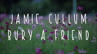 Jamie Cullum   Burry A Friend (lyrics)