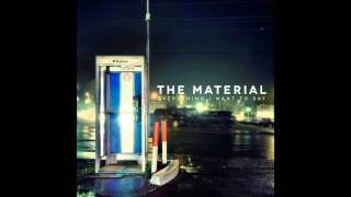 The Material - Chances [Everything I Want To Say]