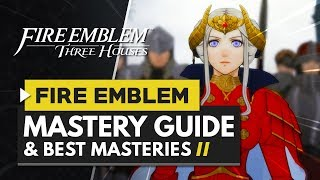 Fire Emblem Three Houses | Complete Mastery Guide & Best Masteries