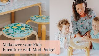 Make Over Your Kids Furniture With Mod Podge!