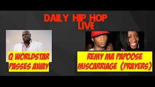 Q Worldstar Passes | Remy Ma Papoose Miscarriage | ||🔴  LIVE