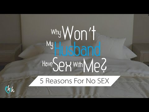 Why Won't My Husband Have Sex With Me