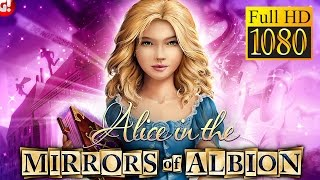 Alice In The Mirrors Of Albion Game Review 1080P Official Game Insight Adventure 2016
