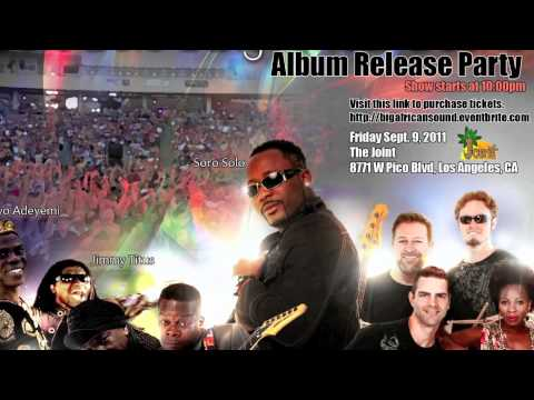 Soro Solo & Big African Sound Album Release Party Sept. 9, 2011