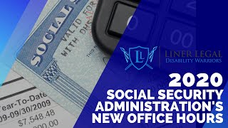 2020 Social Security Administration's New Office Hours | Akron Social Security Disability Lawyer