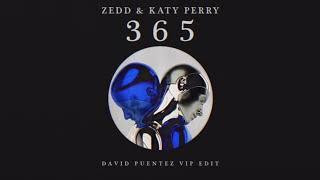 Zedd & Katy Perry   365 (David Puentez VIP Edit)