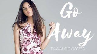 Hazel Faith Tagalog Cover: Go Away by 2NE1