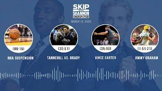 NBA suspension, Tannehill vs. Brady, Vince Carter, Jimmy Graham (3.12.20)   UNDISPUTED Audio Podcast