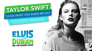 Taylor Swift - 'Look What You Made Me Do' + 'I'm Too Sexy' Remix | Elvis Duran Exclusive