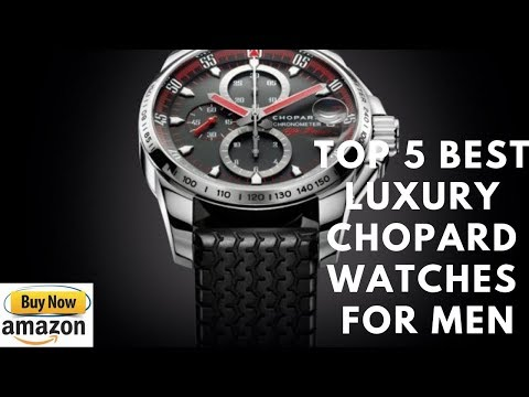 Top 5 Best luxury Chopard Watches for men Buy in 2019