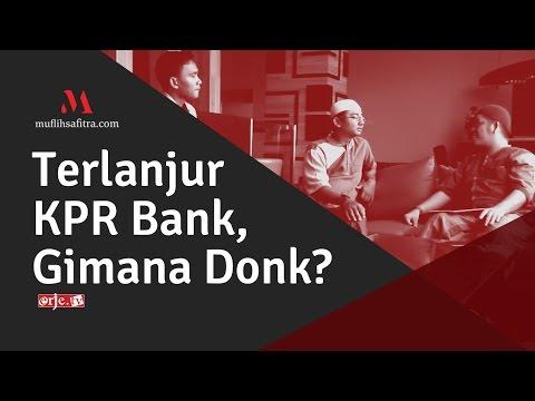 Video Terlanjur KPR bank, gimana donk ?