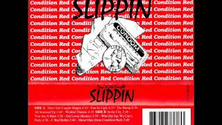 Condition Red - Dont Get Caught Slippin