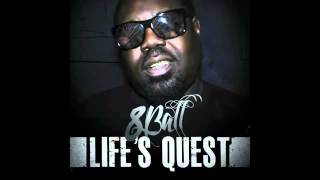 8ball-Life's Quest-You'll never Know