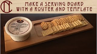 Make A Serving Board With A Router And Template - Craft Market Series - Episode 2