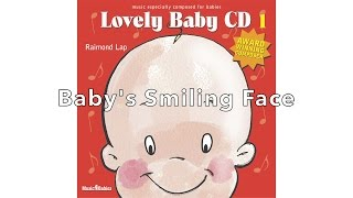 Put a Smile on your baby's face. Music by Raimond Lap