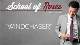 "✪ Christon Gray | ""Windchaser"" [School of Roses] @christongray ✪"