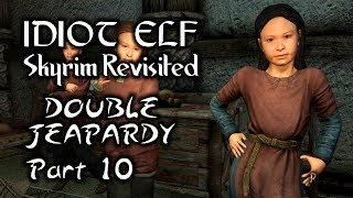 Skyrim Revisited - 124 - Double Jeopardy - Part 10