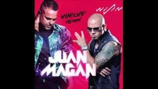 Vuelve - Juan Magan - feat. Wisin (Remix) - DESCARGA