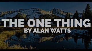 Alan Watts ~ The One Thing You Mustn't Know
