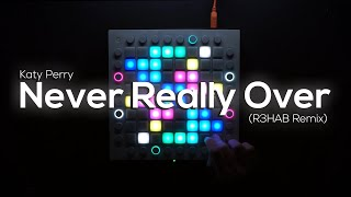Katy Perry - Never Really Over (R3HAB Remix)    Launchpad Softcover