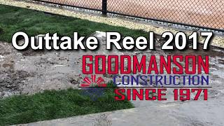 Goodmanson Construction - Outtake Reel 2017