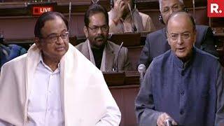 P Chidambaram Vs Arun Jaitley In Rajya Sabha