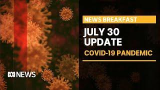 Coronavirus Update 30 July - Specialist Teams To Hit The Ground In Melbourne   News Breakfast