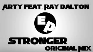 Arty feat. Ray Dalton - Stronger (Original Mix)