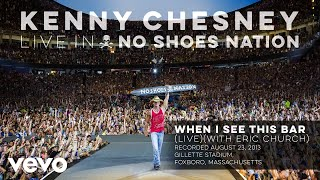 Kenny Chesney - When I See This Bar (Live With Eric Church) (Audio)