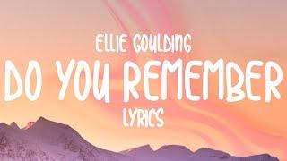 Ellie Goulding - Do You Remember (Lyrics)