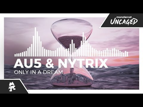 Au5 & Nytrix - Only In A Dream [Monstercat Release