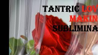 Tantric Love Making Subliminal HD