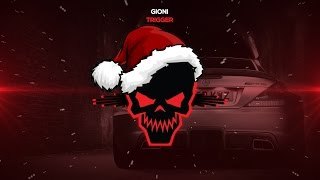 Gioni - Trigger [Bass Boosted]