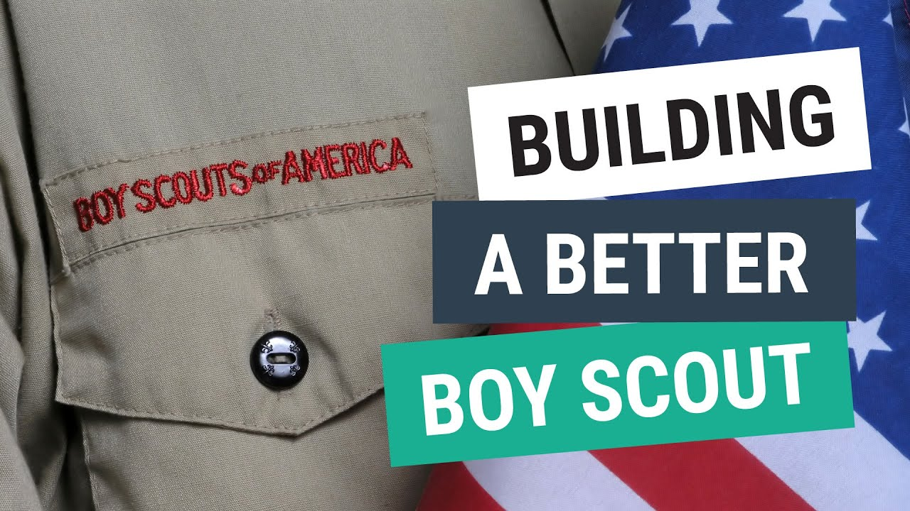 Building a Better Boy Scout