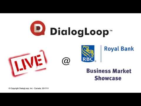 DialogLoop™ LIVE @ Royal Bank of Canada Business Market Showcase - Nov 2017