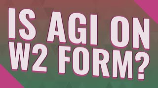 Is AGI on w2 form?