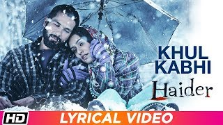 Khul Kabhi | Lyrical Video| Arijit Singh| Haider| Vishal