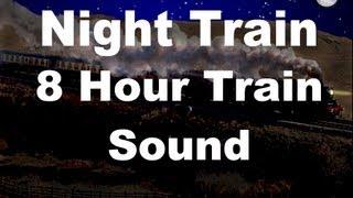 Long Train Sounds for Sleep : Night Train 8 Hour Sound