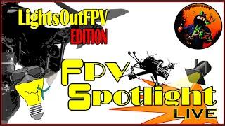 FPV Spotlight Live / LightOutFPV Edition