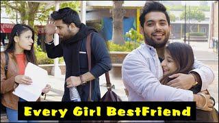WHEN YOU HAVE A GIRL BESTFRIEND | Ojas Mendiratta