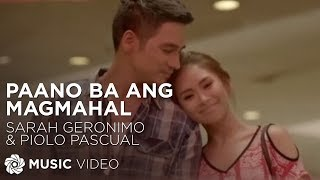 Paano Ba Ang Magmahal - Sarah Geronimo And Piolo Pascual (The Breakup Playlist Music Video)