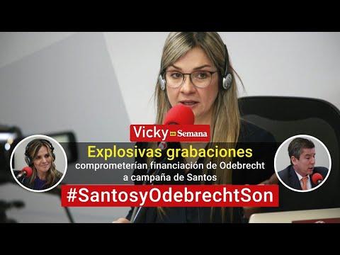 Explosivas grabaciones comprometerían financiación de Odebrecht a campaña de Santos |Vicky en Semana