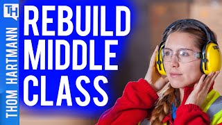 Can America Rebuild The Middle Class?