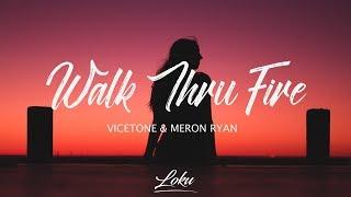 Vicetone - Walk Thru Fire (Lyrics) ft. Meron Ryan