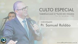 Fotos do Culto Especial Pastor Samuel Roldão 17/03/2019