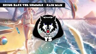 Gambar cover Bring Back The Summer - Rain Man [Not Your Dope Remix]