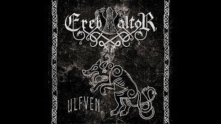 Ereb Altor - Ulfven - 2017 (Full Album)